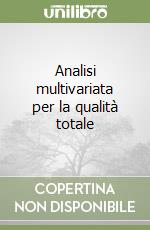 Analisi multivariata per la qualità totale libro
