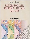 Saperi sociali, ricerca sociale (1500-2000) libro