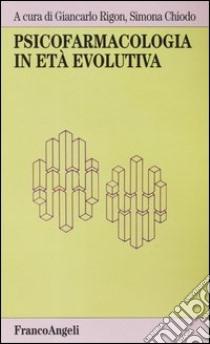 Psicofarmacologia in età evolutiva libro