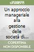 Un approccio manageriale alla gestione delle società di calcio libro