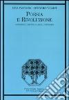 Poesia e rivoluzione. Simbolismo, crepuscolarismo, futurismo libro