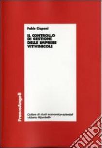 Il controllo di gestione delle imprese vitivinicole libro di Ciaponi Fabio
