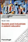 Societ� post-industriale e sistemi educativi