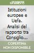 Istituzioni europee e Uefa. Analisi del rapporto tra Consiglio d'Europa, Unione europea e Unione of european football associations