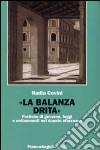 La balanza drita. Pratiche di governo, leggi e ordinamenti nel ducato sforzesco libro