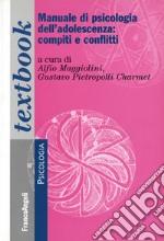 Manuale di psicologia dell'adolescenza: compiti e conflitti libro