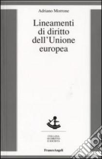 Lineamenti di diritto dell'Unione Europea libro di Morrone Adriano