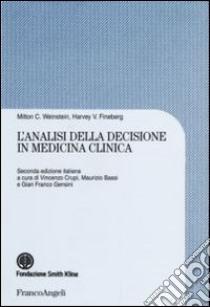 L'analisi della decisione in medicina clinica libro di Weinstein Milton C. - Fineberg Harvey V.