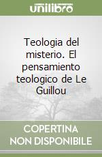 Teologia del misterio. El pensamiento teologico de Le Guillou libro di Richi Alberti Gabriel
