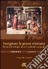 Lateranum (2011). Vol. 1: Insegnare la prassi cristiana libro