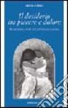 Il desiderio tra piacere e dolore. Dinamiche della psiche nell'antropologia platonica libro