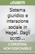 Sistema giuridico e interazione sociale in Hegel. Dagli scritti jenesi ai lineamenti di filosofia del diritto libro