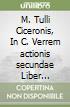 M. Tulli Ciceronis, In C. Verrem actionis secundae Liber quartus (De signis). Commento storico e archeologico libro