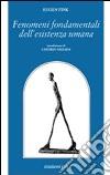 Fenomeni fondamentali dell'esistenza umana libro