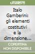 Italo Gamberini: gli elementi costitutivi e la dimensione urbana del progetto. Vigevano nell'età del vescovo Caramuel libro