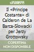Il «Principe Costante» di Calderon de La Barca-Slowacki per Jerzy Grottowsky libro