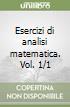Esercizi di analisi matematica. Vol. 1/1 libro