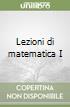 Lezioni di matematica I libro