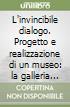L'invincibile dialogo. Progetto e realizzazione di un museo: la galleria comunale d'arte moderna e contemporanea di Viareggio
