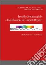 Tecniche spettroscopiche e identificazione di composti organici. Problemi svolti e da svolgere