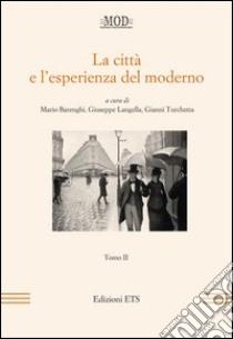 La città e l'esperienza del moderno (2) libro