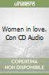 Women in love. Con audiolibro. CD Audio