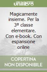 Magicamente insieme. Con e-book. Con espansione online. Per la 3ª classe elementare libro di Cappelletti Marilena, De Gianni Angelo