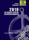2010. Un nuovo ordine mediterraneo? libro