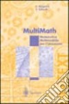 Multimath. Matematica multimediale per l'università. Con CD-ROM libro