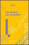 Un invito all'algebra libro