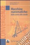 Macchine matematiche: dalla storia alla scuola. Con CD-ROM libro