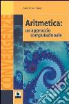 Aritmetica: un approccio computazionale libro