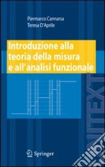 Introduzione alla teoria della misura e all'analisi funzionale libro di Cannarsa Piermarco - D'Aprile Teresa