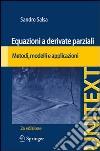 Equazioni a derivate parziali. Metodi, modelli e applicazioni libro