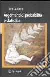 Argomenti di probabilità e statistica libro