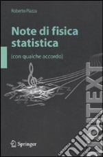 Note di fisica statistica (con qualche accordo) libro di Piazza Roberto