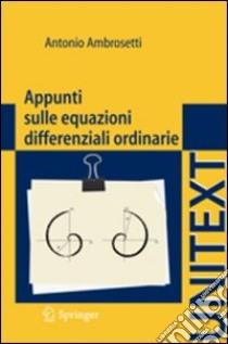 Appunti sulle equazioni differenziali ordinarie libro di Ambrosetti Antonio