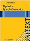 Algebra for symbolic computation libro