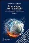 Aria, acqua, terra e fuoco (1) libro