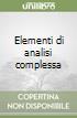 Elementi di analisi complessa libro