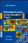 Matematica numerica. Esercizi, laboratori e progetti libro