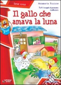Il Gallo che amava la luna libro di Piccione Annamaria