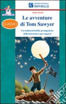 Le avventure di Tom Sawyer. Con espansione online libro di Twain Mark