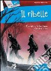 Il ribelle. Il mulino a vento. Serie blu libro
