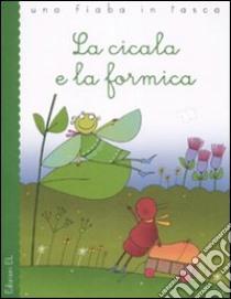 La cicala e la formica libro di Esopo - Piumini Roberto