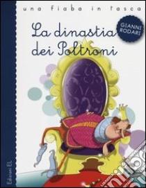 La dinastia dei poltroni libro di Rodari Gianni - Fiorin Fabiano