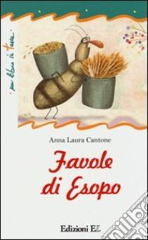 Favole di Esopo libro di Cantone Anna L.