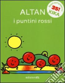 I puntini rossi libro di Altan Tullio F.