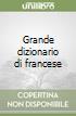 Grande dizionario di francese libro