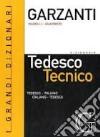 Dizionario di tedesco tecnico. Tedesco-italiano, italiano-tedesco-Dizionario delle parole nuove del tedesco tecnico libro